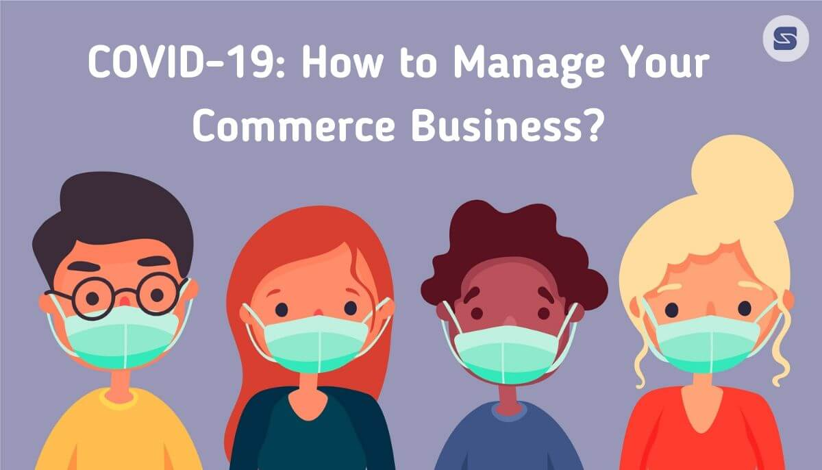 COVID-19: How to Manage Your Commerce Business